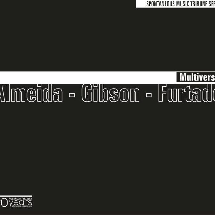 GONÇALO ALMEIDA - Gonçalo Almeida/ Yedo Gibson/ Vasco Furtado : Multiverse cover