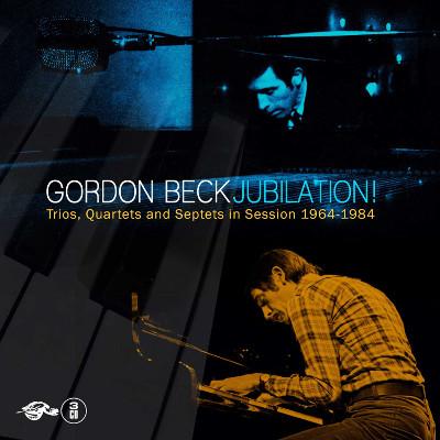 GORDON BECK - Jubilation! Trios, Quartets And Septets In Session 1964-1984 cover