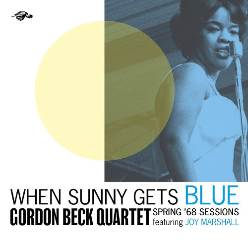 GORDON BECK - When Sunny Gets Blue : Spring '68 Sessions cover