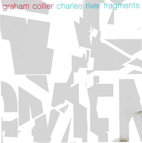 GRAHAM COLLIER - Charles River Fragments cover