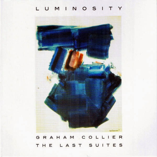 GRAHAM COLLIER - Luminosity / The Last Suites cover