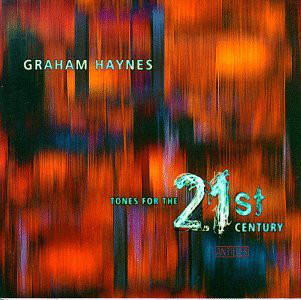 GRAHAM HAYNES - Tones for the 21st Century cover