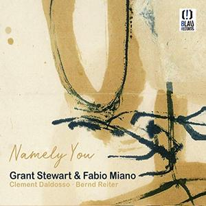 GRANT STEWART - Grant Stewart & Fabio Miano : Namely You cover