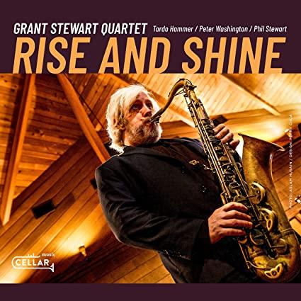 GRANT STEWART - Grant Stewart Quartet : Rise And Shine cover
