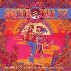 GRATEFUL DEAD - Dave's Picks Volume 25: Broome County Veterans Memorial Arena, Binghamton, NY, 11/6/77 cover