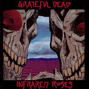 GRATEFUL DEAD - Infrared Roses cover
