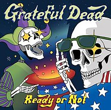 GRATEFUL DEAD - Ready or Not cover