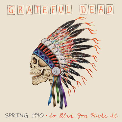 GRATEFUL DEAD - Spring 1990: So Glad You Made It cover