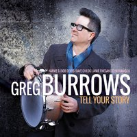 GREG BURROWS - Tell Your Story cover