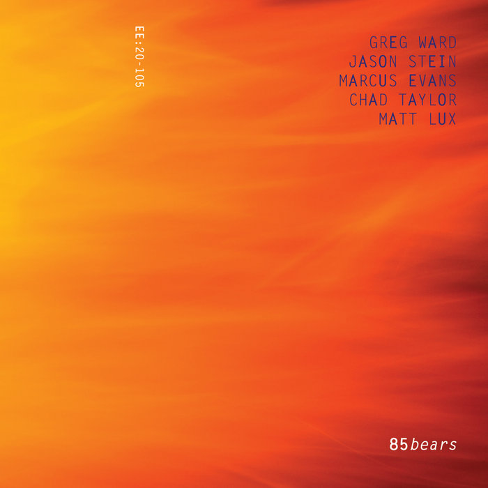 GREG WARD - Greg Ward, Jason Stein, Matt Lux, Marcus Evans & Chad Taylor : 85bears cover