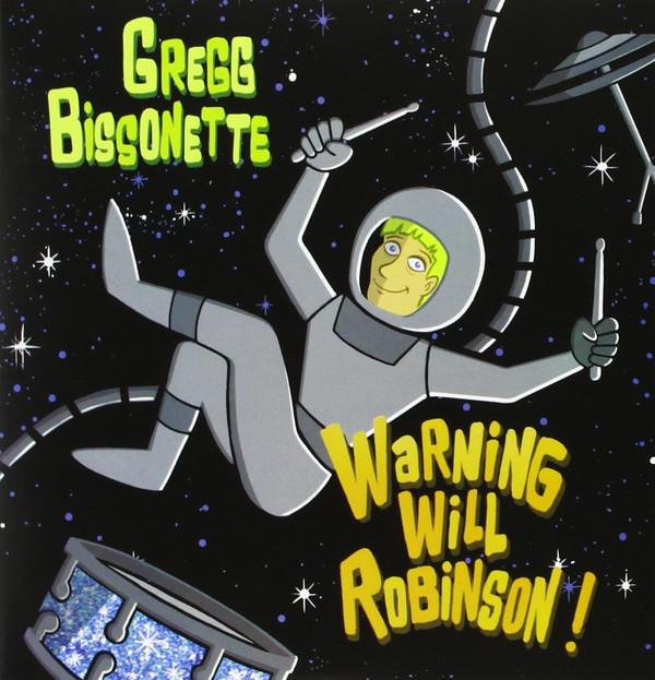 GREGG BISSONETTE - Warning Will Robinson cover