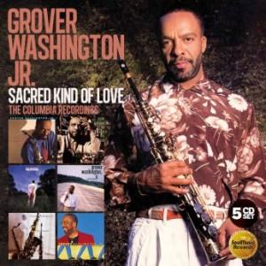 GROVER  WASHINGTON JR - Sacred Kind of Love : The Columbia Recordings cover