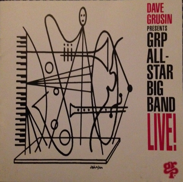 GRP ALL-STAR BIG BAND - Dave Grusin Presents GRP All-Star Big Band Live! cover