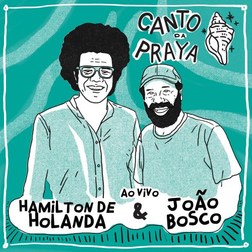 HAMILTON DE HOLANDA - Hamilton de Holanda & João Bosco : Canto da Praya cover