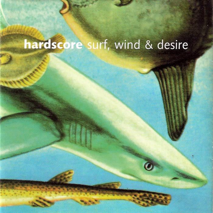 HARDSCORE - Surf, Wind & Desire cover