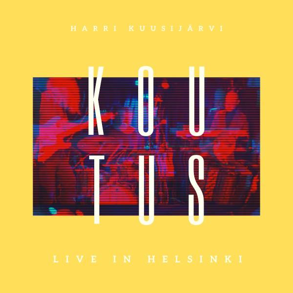HARRI KUUSIJÄRVI KOUTUS - Live In Helsinki cover
