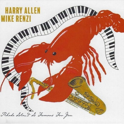 HARRY ALLEN - Harry Allen & Mike Renzi : Rhode Island Is Famous for You cover