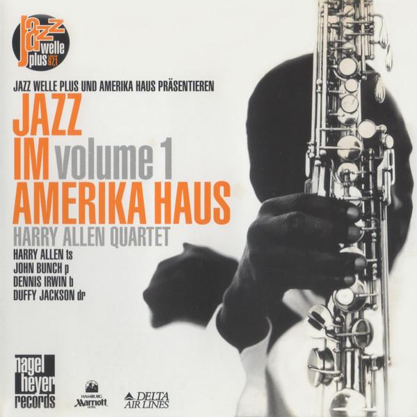 HARRY ALLEN - Harry Allen Quartet : Jazz Im Amerika Haus Volume 1 cover