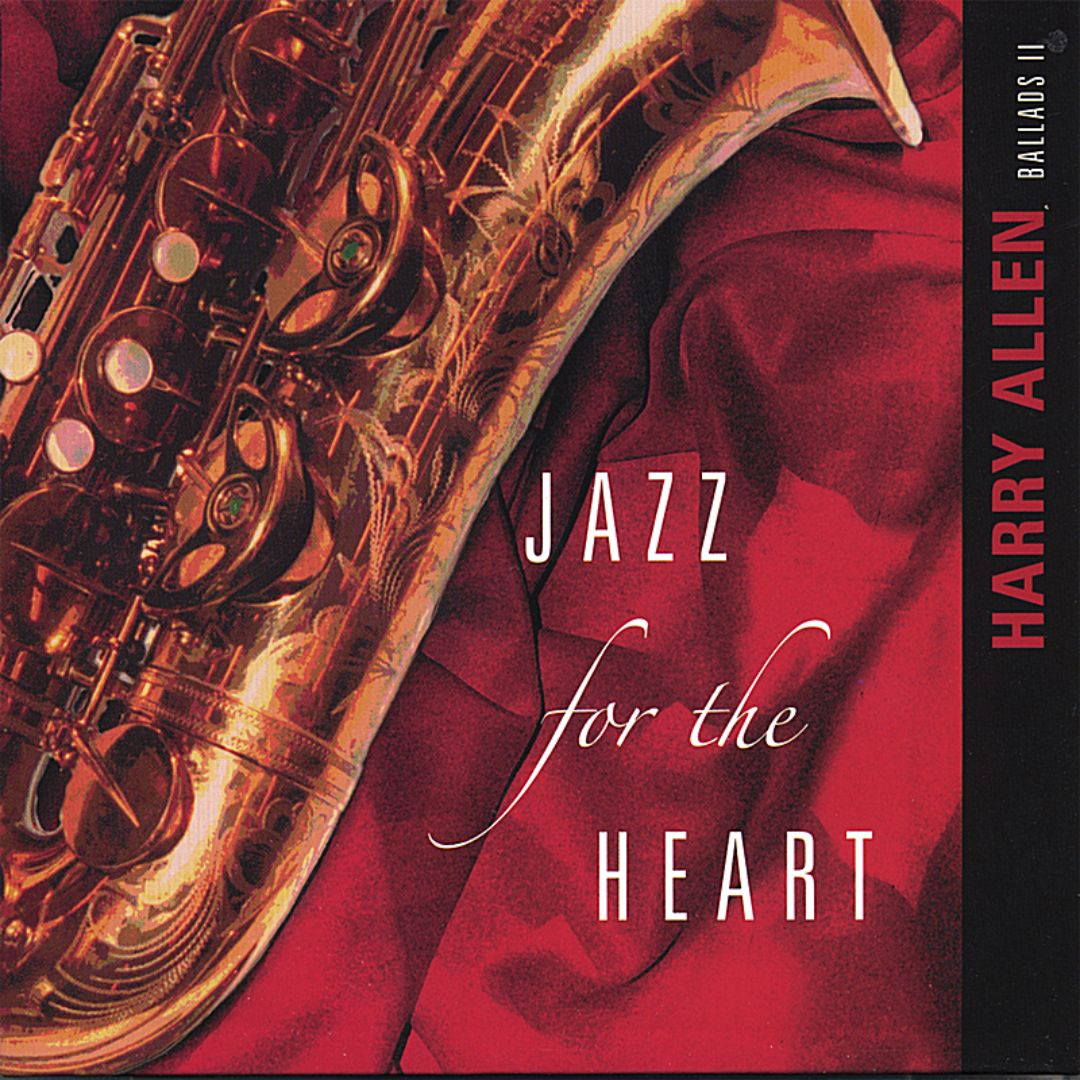 HARRY ALLEN - Jazz for the Heart cover