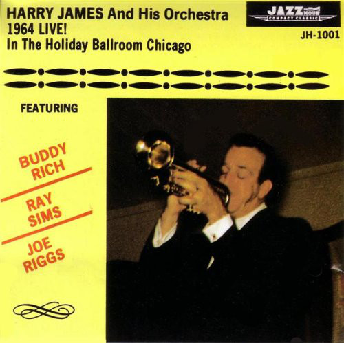 HARRY JAMES - Live 1964 In Holiday Ballroom Chicago cover