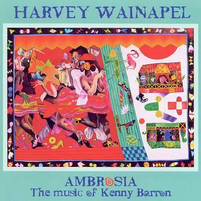 HARVEY WAINAPEL - Ambrosia: The Music of Kenny Barron cover