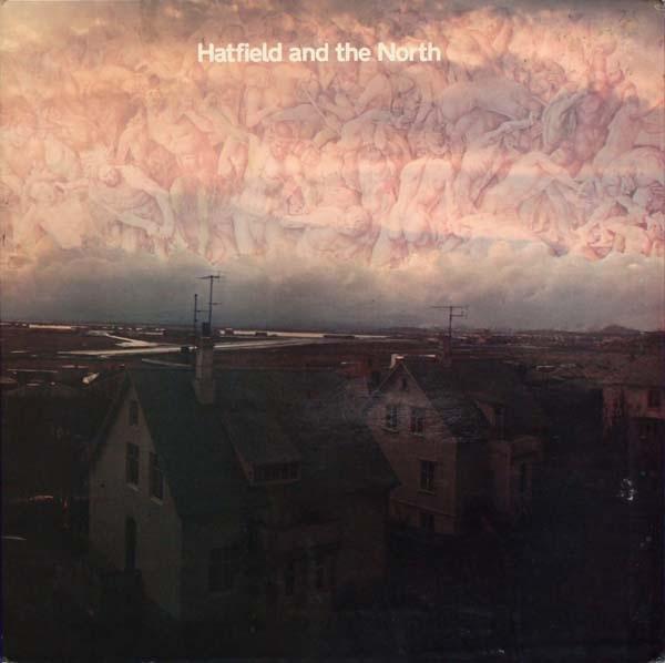 HATFIELD AND THE NORTH - Hatfield and the North cover