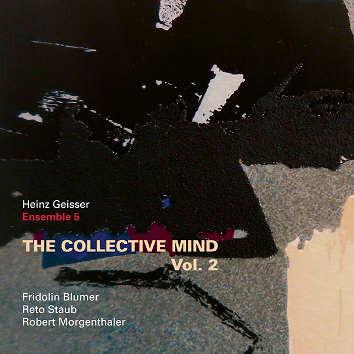 HEINZ GEISSER - Ensemble 5 : The Collective Mind Vol. 2 cover