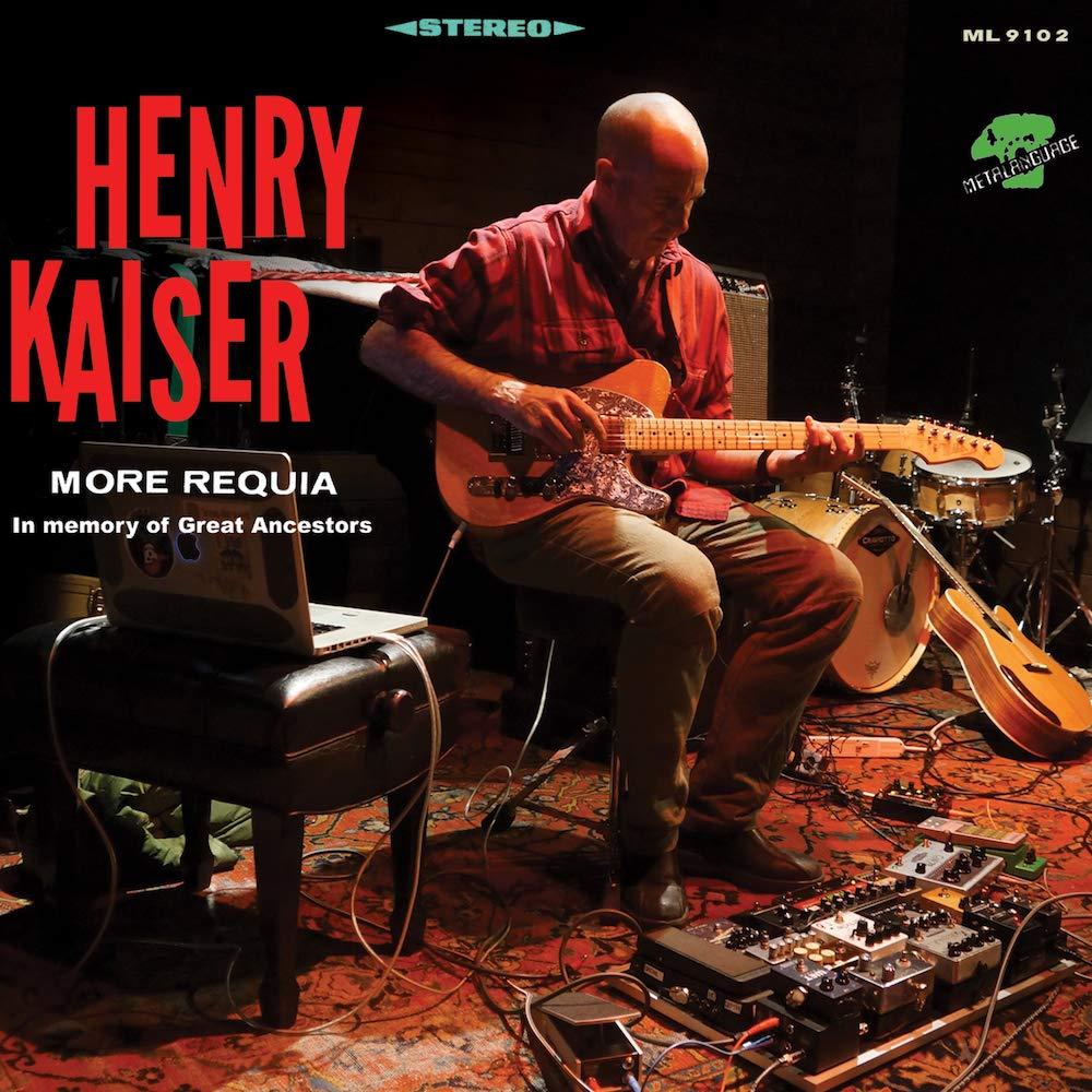 HENRY KAISER - More Requia cover