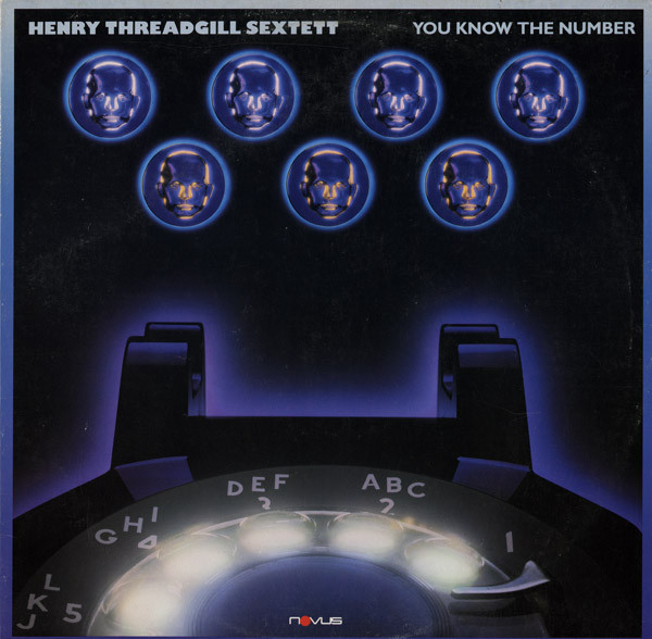 HENRY THREADGILL - Henry Threadgill Sextett : You Know The Number cover