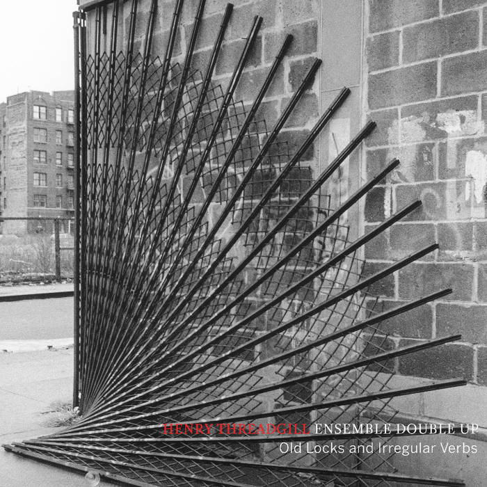 HENRY THREADGILL - Old Locks and Irregular Verbs cover