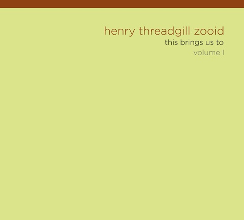 HENRY THREADGILL - Henry Threadgill Zooid : This Brings Us To Volume 1 cover