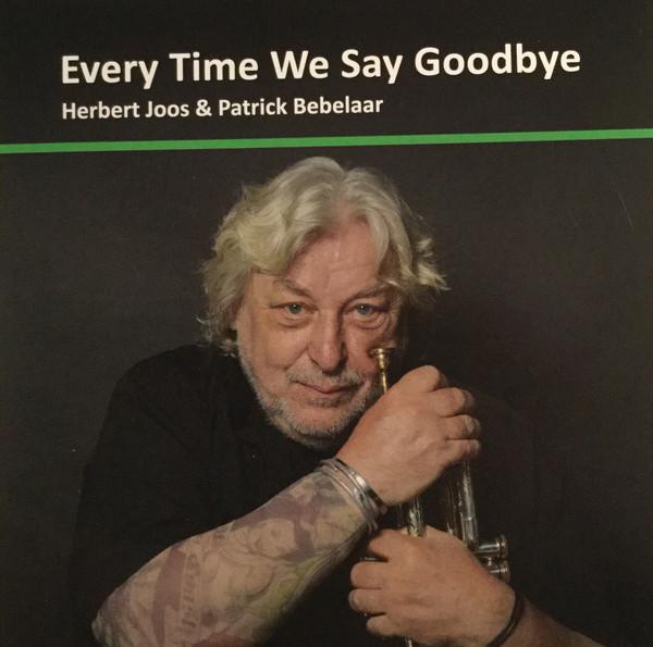 HERBERT JOOS - Herbert Joos & Patrick Bebelaar : Every Time We Say Goodbye cover