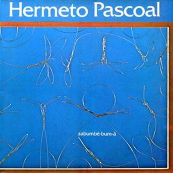 HERMETO PASCOAL - Zabumbê-bum-á cover