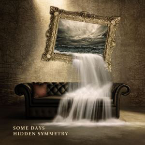 HIDDEN SYMMETRY - Some Days cover