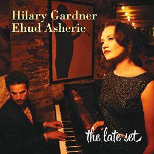 HILARY GARDNER - Hilary Gardner and Ehud Asherie : The Late Set cover
