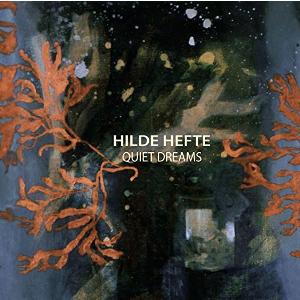HILDE HEFTE - Quiet Dreams cover