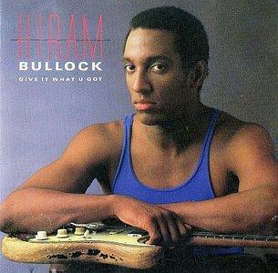 HIRAM BULLOCK - Give it What U Got cover