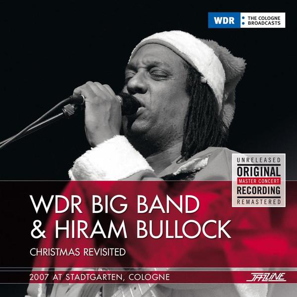 HIRAM BULLOCK - WDR Big Band  & Hiram Bullock : Christmas Revisited cover