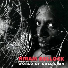 HIRAM BULLOCK - World of Collision cover