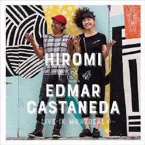 HIROMI - Hiromi Uehara x Edmar Castaneda : Live In Montreal cover