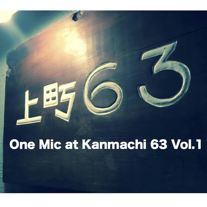 HIROSHI FUKUTOMI - One Mic at Kanmachi 63 Vol.1 cover