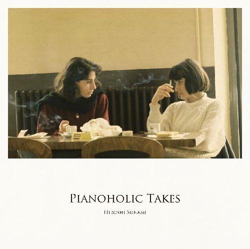 HIROSHI MINAMI - Pianoholic Takes cover