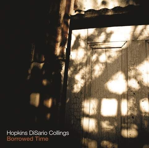 HOPKINS DISARIO COLLINGS - Borrowed Time cover