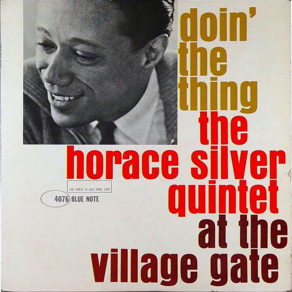 HORACE SILVER - Doin' the Thing: Live at the Village Gate cover