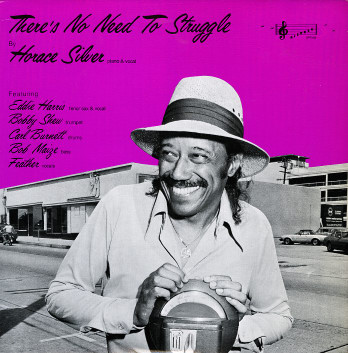 HORACE SILVER - There's No Need To Struggle cover