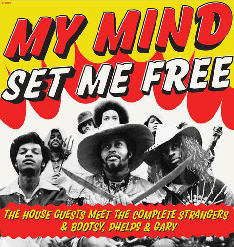 HOUSEGUESTS - The House Guests Meet The Complete Strangers & Bootsy, Phelps & Gary : My Mind Set Me Free cover