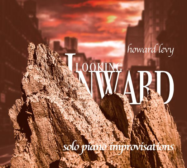 HOWARD LEVY - Looking Inward- solo piano improvisations cover