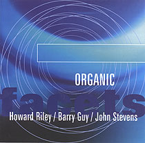 HOWARD RILEY - Organic (with Barry Guy / John Stevens) cover