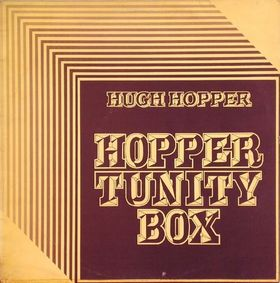 HUGH HOPPER - Hopper Tunity Box cover