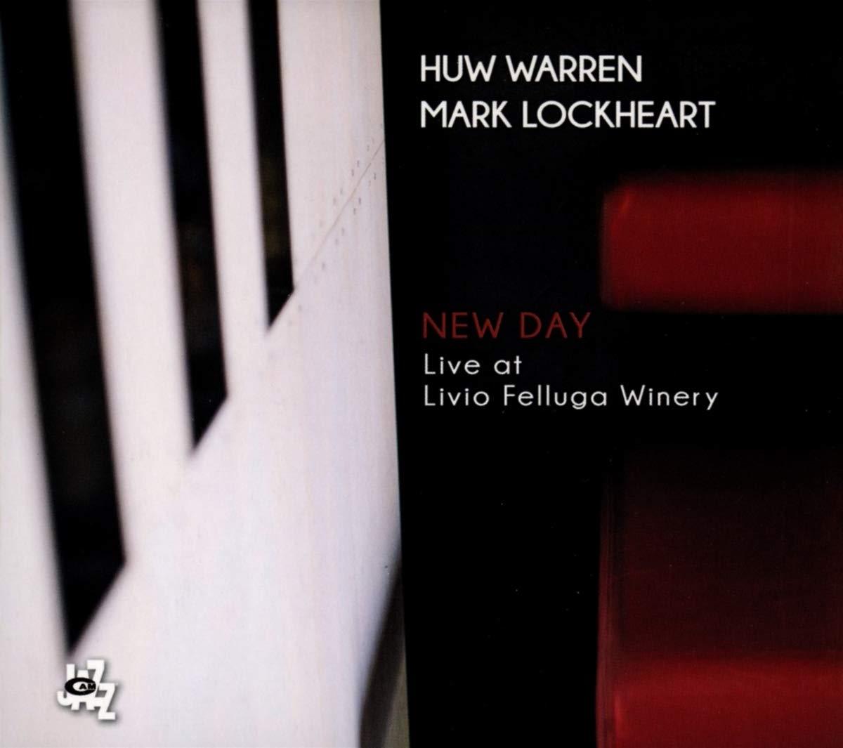 HUW WARREN - Huw Warren / Mark Lockheart : New Day: Live At Livio Felluga Winery cover